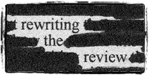 Rewriting the Review